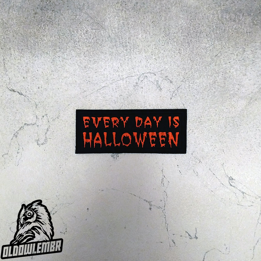Patch Every day is Halloween.